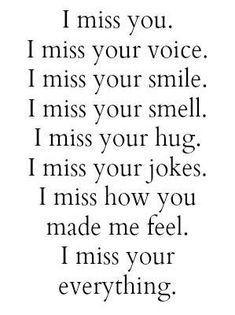 I miss you everyday! I still wake up and think about you. Right now I have you in my dreams. Your smile, your laugh, your gentle hugs. I miss my Mom and Dad! I Miss You Quotes, Missing You Quotes, Me Quotes, Miss My Husband Quotes, Missing Grandma Quotes, You Are Special Quotes, You Are My Everything Quotes, You Make Me Smile Quotes, I Miss Your Smile
