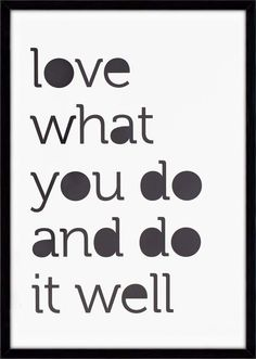 KARWEI | Love what you do and do it well. #karwei #quote #wooninspiratie