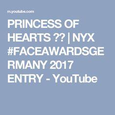 PRINCESS OF HEARTS ♠️ | NYX #FACEAWARDSGERMANY 2017 ENTRY - YouTube