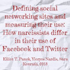 Defining social networking sites and measuring their use: How narcissists differ in their use of Facebook and Twitter - Elliot T. Panek, Yioryos Nardis, Sara Konrath, 2013 | #Facebook's use by both college students and adults who are high in #narcissism is analogous to the use of a technologically enhanced #mirror, reflecting a pre-occupation with one's own image, others' reactions to this image, and a desire to update the image as frequently as possible.