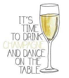 It's time to drink champagne and dance on the table.