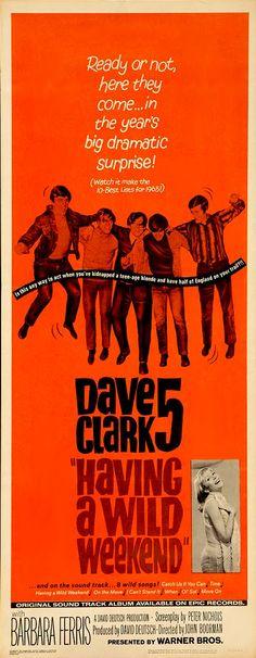 "Having a Wild Weekend (1965) ""Catch Us If You Can"" (original title) Stars: The Dave Clark Five, Barbara Ferris, David Lodge ~  Director: John Boorman"