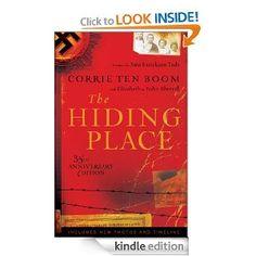 The Hiding Place by Corrie Ten Boom  Wow!!!  What a testimony in the midst of one of the most horrific times in our history!