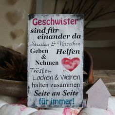 """Decorative objects – Shabby sign """"siblings are for each other"""" – a unique product by hand-hand -arbeit on DaWanda Love Me Quotes, Happy Quotes, True Words, Friendship Quotes, Kids And Parenting, Diy Gifts, Hand Lettering, Diy And Crafts, Shabby"""