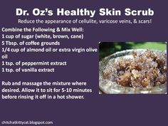 Dr. Oz's Healthy Skin Scrub-- This DIY remedy reduces & eliminates cellulite, varicose veins, & scars. #BeautyHacksForTeens Cellulite Scrub, Cellulite Remedies, Reduce Cellulite, Acne Remedies, Dr Oz, Beauty Hacks For Teens, Diy Scrub, Herbs, Beauty Secrets