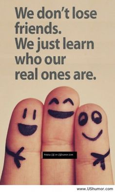 Real friends you never lose.