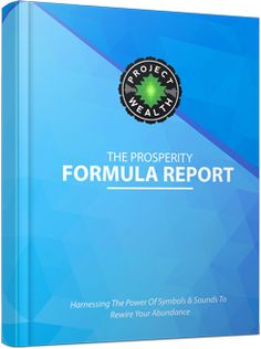 Prosperity Formula Report — Project Yourself and download this FREE pdf. You'll be glad you did.