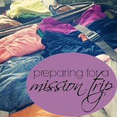 6 ways to prepare for a missions trip, and I am excited about prepping for mine...November 2014!!!