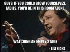 Bill Hicks, on drugs Bill Hicks, Everything Is Connected, Mary J, Stand Up, Picture Quotes, Comedians, The Funny, I Laughed, Wish