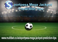 Get the #SportspesaMegaJackpotPredictionTips in Kenya with daily free multibets.