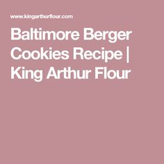 Baltimore Berger Cookies Recipe | King Arthur Flour
