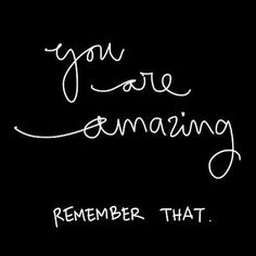 "Operation Beautiful - You Are Amazing! - Skinny Fitalicious® - If you haven't been told today ""You are amazing! Remember that, and you will always be! Great Inspirational Quotes, New Quotes, Family Quotes, Quotes To Live By, Life Quotes, You Are Strong Quotes, Motivational Quotes For Friends, You Are Beautiful Quotes, Qoutes"