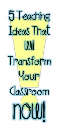 5 Teaching ideas that will transform your classroom NOW! by Joy of Teaching at ww.mrsjoyhall.com