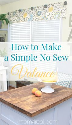 How To Make A Simple No Sew Valance or Curtains