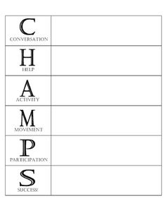 This is a CHAMPS chart that can be printed and filled in with the appropriate actions for the activity that is being conducted.  This can be used for ANY grade level.This work is licensed under a Creative Commons Attribution-NonCommercial-NoDerivs 3.0 Unported License.
