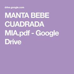 MANTA BEBE CUADRADA MIA.pdf - Google Drive