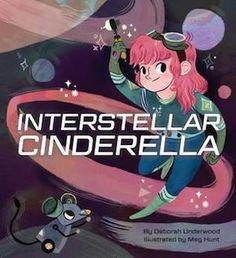 Interstellar Cinderella, Deborah Underwood