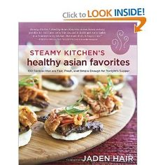 Amazon.com: Steamy Kitchens Healthy Asian Favorites: 100 Recipes That Are Fast, Fresh, and Simple Enough for Tonights Supper (9781607742708): Jaden Hair: Books