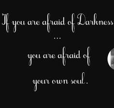 Only By Integrating The Light And The Dark Within Yourself Can You Truly  Know Yourself. Send Love Into The Darkness!
