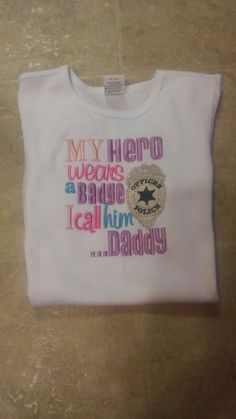 My hero wears a badge I call him daddy shirt