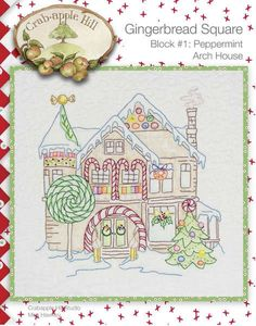 Crabapple Hill Quilt Pattern - Hand Embroidery  Gingerbread Square Block 1 Peppermint Arch House 2512 on Etsy, $6.75