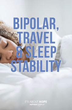 Whether you are dealing with a time change at home or when traveling, people with bipolar disorder can regulate mood swings by adjusting sleep.