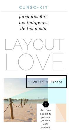 Mi próximo auto-mimo: Layout Love, curso-kit de diseño de Imágenes para posts.   #posts #diseñografico #blog #blogdessign #curso #cursoonline #kit