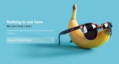 MailChimp The designers at ultra-hip email newsletter service MailChimp have used lateral thinking here and come up with a banana analogy for a broken link. The style of the 404 page fits the rest of the site design nicely, reflecting the same lighthearted approach that makes an otherwise boring task into something fun and endearing.