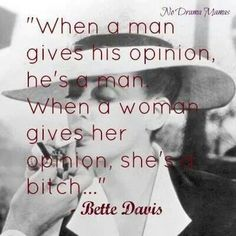 Bette Davis - lover her or hate her.the broad had style! If U R 2 young to know who she was; Great Quotes, Quotes To Live By, Me Quotes, Inspirational Quotes, Bitch Quotes, Quotable Quotes, Famous Quotes, Bette Davis, Empowering Quotes