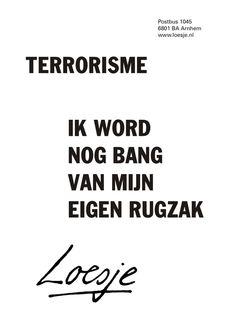 terrorisme ik word nog bang van mijn eigen rugzak - Loesje