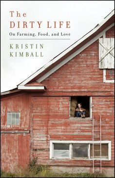 The Dirty Life: On Farming, Food and Love