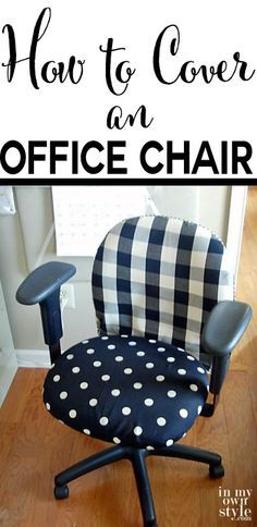 DIY: Office Chair Makeover with Fabric - Tutorial shows 3 different ways to cover a plain chair