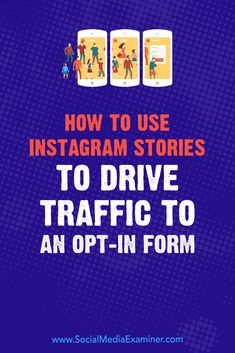 Want to grow your email list using Instagram?  Wondering how to generate email leads with an Instagram story?  In this article, you'll discover a step-by-step plan to drive traffic to your opt-in form using Instagram Stories. #SocialMediaExaminer #Instagram #InstagramStories #SocialMedia