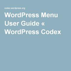 WordPress Menu User Guide « WordPress Codex