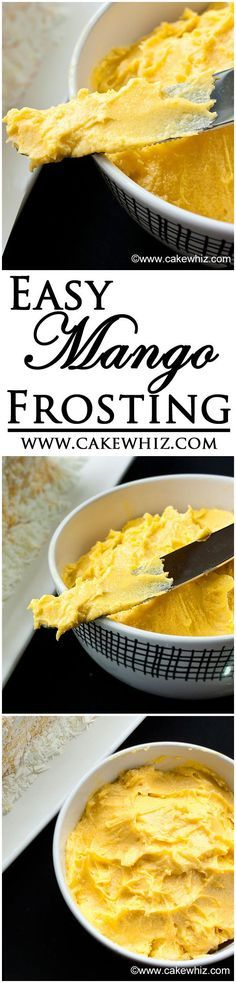 Easy MANGO FROSTING that's very smooth and creamy and has a naturally vibrant yellow color! Pair wonderfully with vanilla cupcakes! From http://cakewhiz.com