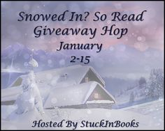 Snowed In? So Read Giveaway Hop @StuckInBooks - http://roomwithbooks.com/snowed-in-so-read-giveaway-hop/