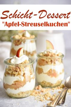 Apfel-Streusekuchen im Glas. Mini Desserts, Winter Desserts, Dessert Recipes, Dessert Food, Cheesecake Recipes, Desserts Thermomix, Fat Foods, Low Calorie Recipes, Mousse