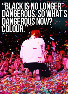 Colour is dangerous quote from Gerard Way