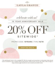 10 YEAR ANNIVERSARY SALE! SAVE 20% OFF SITEWIDE* THRU 10/19 WITH CODE 10YEARS! #laylagrayce::