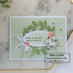 Learn how to make this Be a Unicorn card.  Sara Levin Stampin Up ideas  theartfulinker.com  #hippohappinesscards #beaunicorn #stampinupcards #partialdiecuttingtechnique #handmadecards #rubberstamps #cardmaking #stampinup #stamping #saralevin #theartfulinker