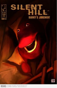 Silent Hill: Barneys Judgement. I laughed so hard at this for some reason.