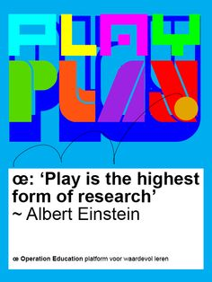 "World of œ : ""Play is the highest form of research"" ~Albert Einstein #OperationEDU"