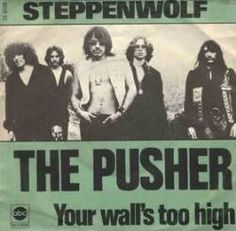 Steppenwolf hate that s***!!!! but love this song ? Let's stay drunk and smoke a lotta​ of grass.... maybe pop some pills... ?  ..