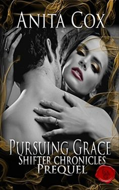 Pursuing Grace (Shifter Chronicles Book 0) by Anita Cox, http://www.amazon.com/dp/B00TO0NVH6/ref=cm_sw_r_pi_dp_GhBcvb0ZGJB7X