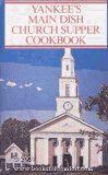 YANKEE'S MAIN DISH CHURCH SUPPER COOKBOOK by Inc. Yankee http://www.amazon.com/dp/B000UEM84W/ref=cm_sw_r_pi_dp_lnxYtb08BCTSEB2X