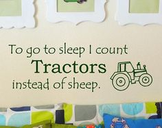"""To Go to Sleep I Count Tractors, Instead of Sheep - Vinyl Wall Art Decal for Home or Nursery / Babies Room - Farming Theme - 36"""" W x 12.4"""" H"""