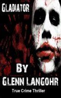 Free on Snicklist, Author Glenn Langohr's Gladiator, an Amazon best seller.