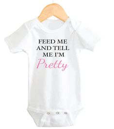 Cute Onesie Funny Baby Girl Onesie Cute by LittleAdamandEve ( this would be cute as a maternity shirt!)