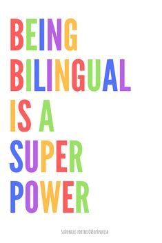 """Ser Bilingue es un Superpoder - Being Bilingual is a Super Power 