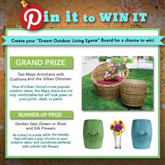 """Create your """"Dream Outdoor Living Space"""" Board for a chance to win! HOW TO ENTER: 1. Follow us on Pinterest.com/ShopUrbanHome 2. Pin at least two items from this board to your """"Dream Outdoor Living Space"""" board. 3. Add your own pins to your board to show us how you would style your backyard (plants, rugs, pools, landscaping, etc.) 4. Click through one of the pins on this board to fill out the entry form and copy and paste the URL to your board. Good luck!"""